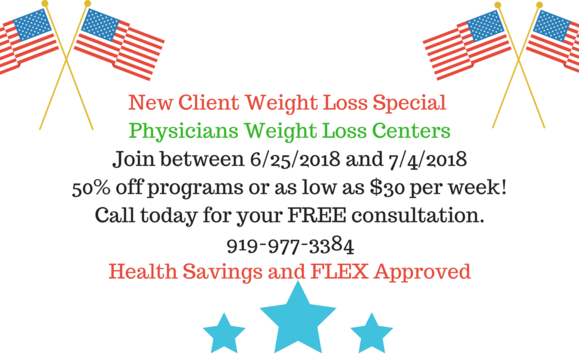 New Client 4th Of July Special By Physicians Weight Loss Centers In Raleigh Nc Alignable