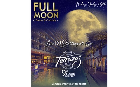 Full Moon Dinner And Cocktails By Terrazas At Hyde Hollywood