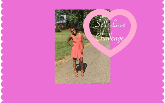 Self-Love Challenge by Memorable Moments by Lee.LLC in Charlotte, NC -  Alignable